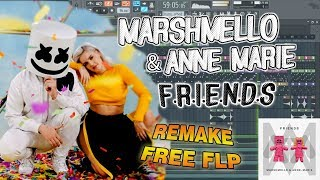 Marshmello & Anne-Marie - FRIENDS (REMAKE + FLP)
