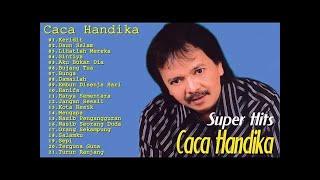 Caca Handika Full Album Lagu Dangdut Lawas 80an - 90an Terpopuler Tembang Kenangan Terbaik.mp3