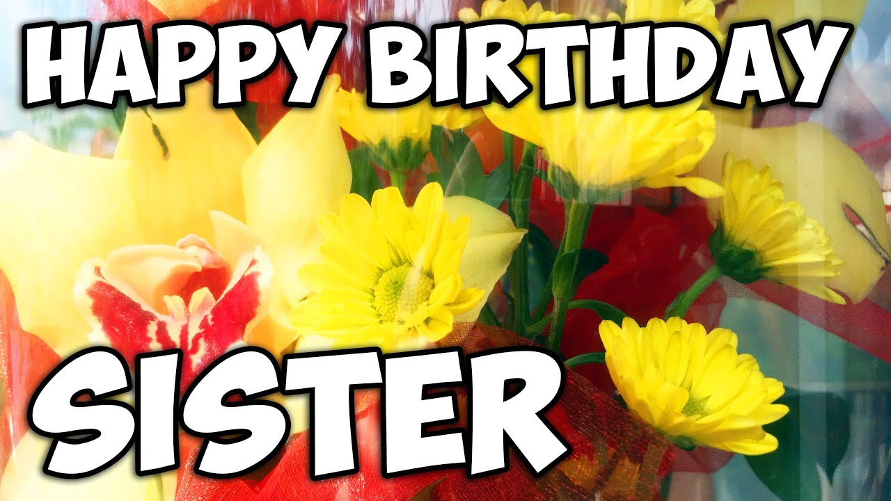 Birthday wishes for sister happy birthday sister how to birthday wishes for sister happy birthday sister how to celebrate birthdays in russia izmirmasajfo