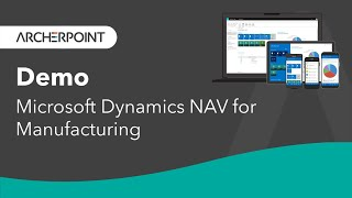 ArcherPoint: Dynamics NAV for Manufacturing Demo