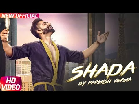 New Song Shada Parmish Verma download Mp3 Song , Shada Single Track , download free Shada Track