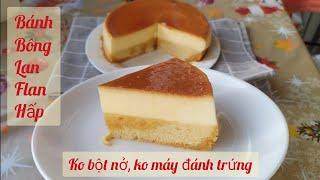 Cách làm bánh flan bông lan hấp ko bột nở, ko máy đánh trứng - Bep Huele