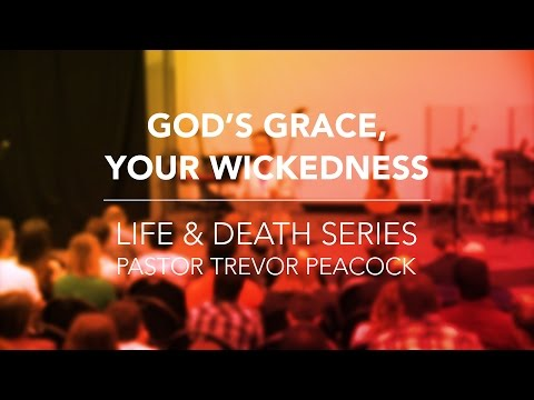 God's Grace - Your Wickedness