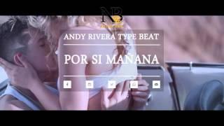 "Video ""Por Si Mañana"" | Andy Rivera Type Beat | Prod. By NoiseBoy ""El Annunaki"" download MP3, 3GP, MP4, WEBM, AVI, FLV Mei 2018"