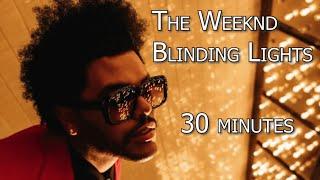 The Weeknd - Blinding Lights | 30 Minutes Loop | Looong Ones
