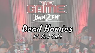 The Game - Dead Homies ft Red Cafe [Born 2 Rap]