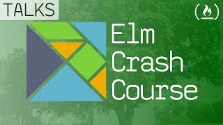 Elm crash course - Building unbreakable webapps fast