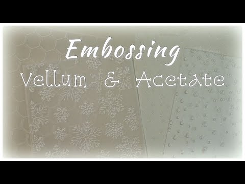 Embossing Vellum & Acetate
