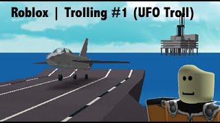 Roblox | Trolling #1 (UFO Troll)