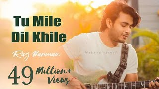Tum Mile Dil Khile - Raj Barman | Cover