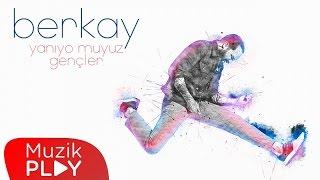Berkay - Yanıyor muyuz Gençler? (Official Audio)