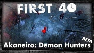 First 40 - Akaneiro: Demon Hunters (Beta Gameplay)