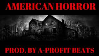 AMERICAN HORROR ** DARK TRAP**SCARY INSTRUMENTAL (PROD. BY A-PROFIT BEATS)