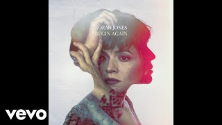 Norah Jones - Begin Again (Audio)