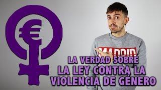 La verdad sobre la Ley Contra la V. de Género - InfoVlogger