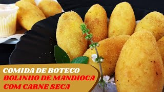 Comida de Boteco – Bolinho de Mandioca com Carne Seca