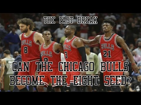 2017 NBA Playoffs: Can The Bulls Become The Eight Seed?