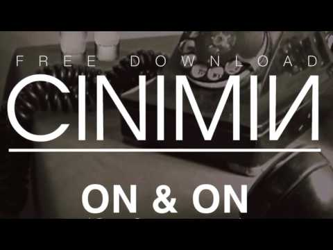 CINIMIN - On & On (Original Mix)