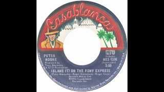 "Peter Noone – ""(Blame It) On The Pony Express"" (Casablanca) 1974"