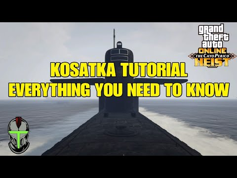 NEW KOSATKA SUBMARINE TUTORIAL CAYO PERICO DLC