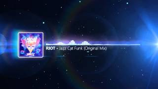 RIOT - Jazz Cat Funk (Original Mix)