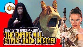 STAR WARS FANDOM: The Empire WILL Strike Back in 2019!