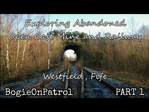 Exploring Westfield - Part 1: Abandoned Open Cast Mine and Railway