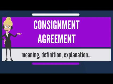 What is CONSIGNMENT AGREEMENT? What does CONSIGNMENT AGREEMENT mean?
