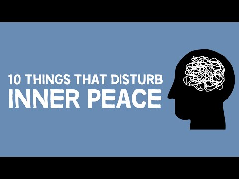 10 Things That Disturb Inner Peace