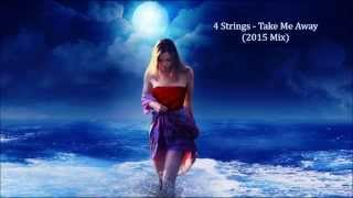 4 Strings - Take Me Away (2001 Vocal Radio Mix & 2015 Mix)