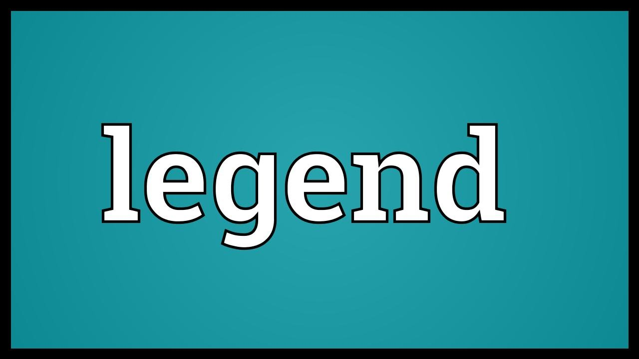 Legend Meaning