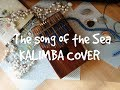 The song of the Sea [kalimba cover]