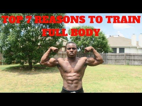 Top 7 Reasons To Train FULL BODY