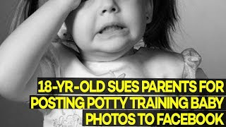 Teen Sues Parents for Posting Her Potty Training Baby Photos to Facebook