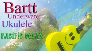 "UKULELE goes UNDERWATER in HAWAII - Bartt's ""Vacation"" song"