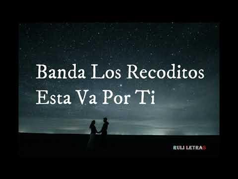 Esta Va Por ti - Banda Los Recoditos (Letra) (Lyrics)