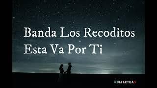 Esta Va Por ti Banda Los Recoditos Letra Lyrics