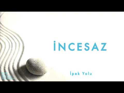İncesaz - İpek Yolu [ Yollar © 2011 Kalan Müzik ]