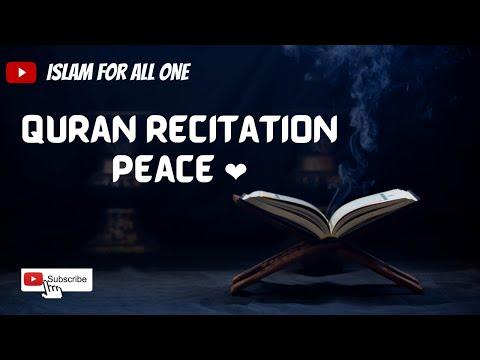 Quran Recitation:Peace Of Mind Gaurantee  قرآن پاک کی تلاوت