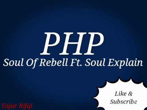 PHP Soul Of Rebell Ft Soul Explain #Lirik