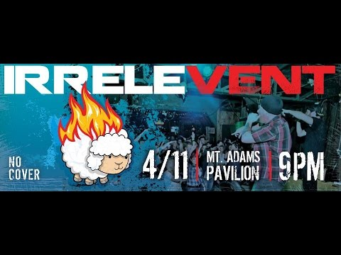 IRRELEVENT - Live at The Mt. Adams Pavilion Cincinnati, Ohio 4/11/15