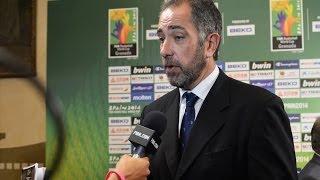 Spain coach Juan Antonia ORENGA Final Draw reaction