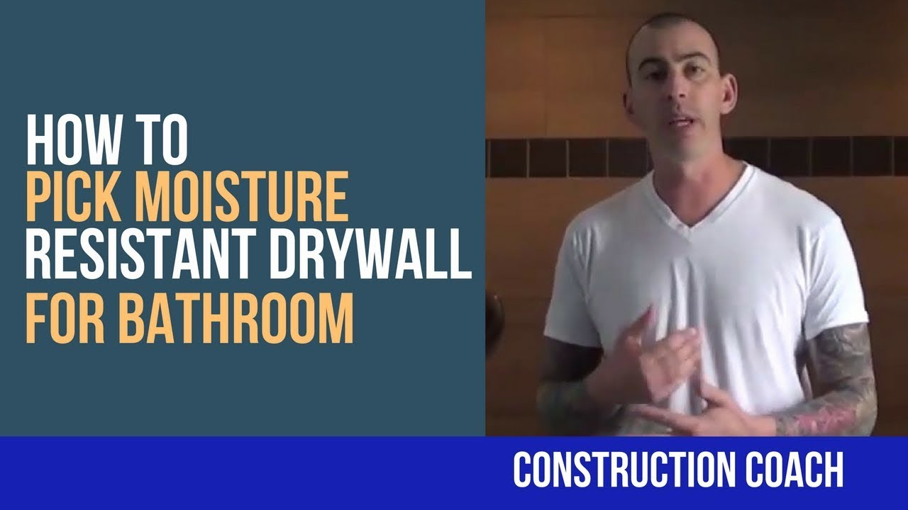 How to pick Moisture Resistant Drywall For Bathroom - YouTube