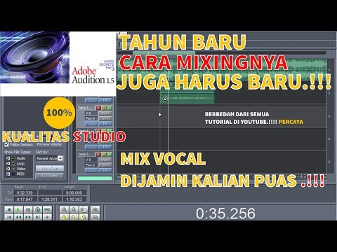 Cara Mixing Vocal Menggunakan Adobe Audition 1.5 ( Tutorial Berbahasa Indonesia)