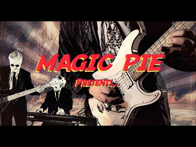 MAGIC PIE - The Man Who Had It All [OFFICIAL VIDEO]