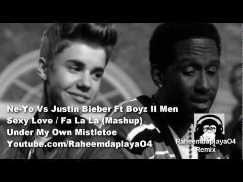 Justin Bieber Vs Ne-Yo - Fa La La / Sexy Love (Remix) Feat Boyz II Men