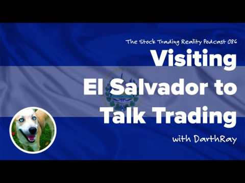 STR 086: Visiting El Salvador to Talk Trading (audio only)