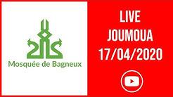 Live joumoua du 17 avril 2020 - Mosquée de Bagneux (92)