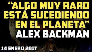 ALGO MUY RARO ESTA SUCEDIENDO EN TODO EL PLANETA -ALEX BACKMAN