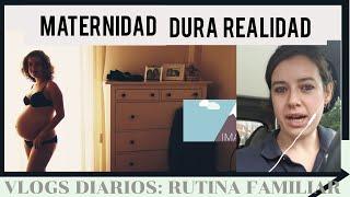 DURA REALIDAD de la MATERNIDAD (REAL). MI EXPERIENCIA. VLOGS DIARIOS.